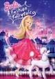 Go to record Barbie. A fashion fairytale [videorecording]
