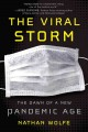 Go to record The viral storm : the dawn of a new pandemic age