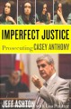Go to record Imperfect justice : prosecuting Casey Anthony