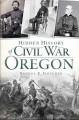 Go to record Hidden history of Civil War Oregon