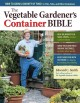 Go to record The vegetable gardener's container bible : how to grow a b...