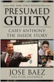 Go to record Presumed guilty : Casey Anthony, the inside story