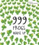 Go to record 999 frogs wake up