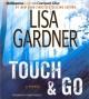 Go to record Touch & go [sound recording] : a novel