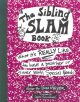 Go to record The sibling slam book : what it's really like to have a br...