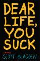 Go to record Dear life, you suck
