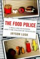 Go to record The food police : a well-fed manifesto about the politics ...