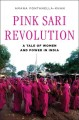 Go to record Pink sari revolution : a tale of women and power in India