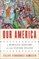 Go to record Our America : a Hispanic history of the United States