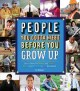 Go to record People you gotta meet before you grow-up : get to know the...