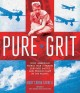 Go to record Pure grit : how American World War II nurses survived batt...