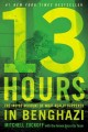 Go to record 13 hours : the inside account of what really happened in B...