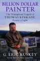 Go to record Billion dollar painter : the triumph and tragedy of Thomas...