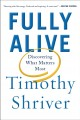 Go to record Fully alive : discovering what matters most