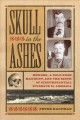 Go to record Skull in the ashes : murder, a gold rush manhunt, and the ...
