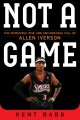Go to record Not a game: the incredible rise and unthinkable fall of Al...