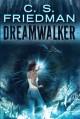 Go to record Dreamwalker / C.S. Friedman.