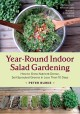 Go to record Year-round indoor salad gardening : how to grow nutrient-d...
