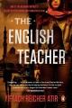 Go to record The English teacher : a novel