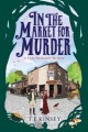 Go to record In the market for murder : a Lady Hardcastle mystery