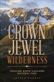 Go to record Crown jewel wilderness : creating North Cascades National ...