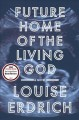 Go to record Future home of the living god : a novel
