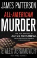 Go to record All-American murder : the rise and fall of Aaron Hernandez...