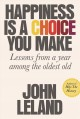 Go to record Happiness is a choice you make : lessons from a year among...