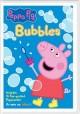 Go to record Peppa Pig. Bubbles [videorecording]