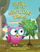 Go to record Nora and the growing tree : an Owlegories tale