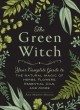 Go to record The green witch : your complete guide to the natural magic...