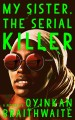 Go to record My sister, the serial killer : a novel