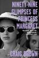 Go to record Ninety-nine glimpses of Princess Margaret
