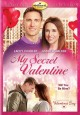 Go to record My secret valentine [videorecording]