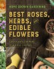Go to record Home grown gardening guide to best roses, herbs, and edibl...