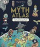 Go to record Myth atlas : maps and monsters, heroes and gods from twelv...