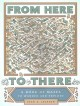 Go to record From Here to There: a book of mazes to wander and explore