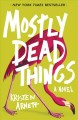Go to record Mostly dead things : a novel