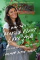 Go to record How to make a plant love you : cultivate green space in yo...