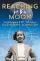 Go to record Reaching for the moon : the autobiography of NASA mathemat...