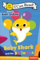 Go to record Baby Shark and the balloons.