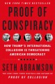 Go to record Proof of conspiracy : how Trump's international collusion ...