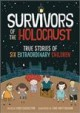 Go to record Survivors of the holocaust : true stories of six extraordi...