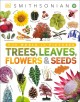 Go to record Trees, leaves, flowers & seeds : a visual encyclopedia of ...