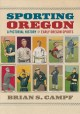Go to record Sporting Oregon : a pictorial history of early Oregon sports