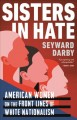 Go to record Sisters in hate : American women on the front line of whit...