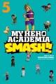 Go to record My hero academia. Smash!!, Volume 5 / Smash!