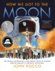 Go to record How we got to the moon : the people, technology, and darin...