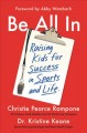 Go to record Be all in : raising kids for success in sports and life
