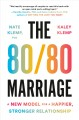 Go to record The 80-80 marriage : a new model for a happier, stronger r...